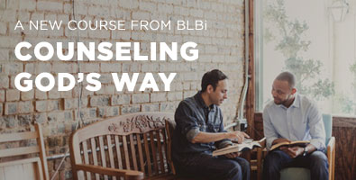 A New BLBi Course - Counseling God's Way