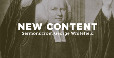George Whitefield New Content